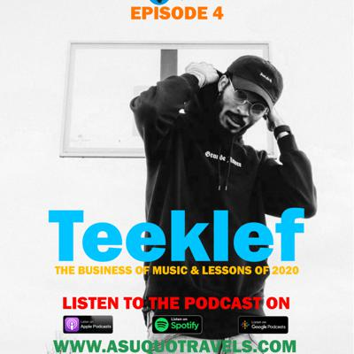 Cover art for Ep. 04: The Business of Music & Lessons of 2020 with Teeklef