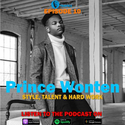 Cover art for Ep 10: Style, Talent and Hard Work ft. Prince Wonten