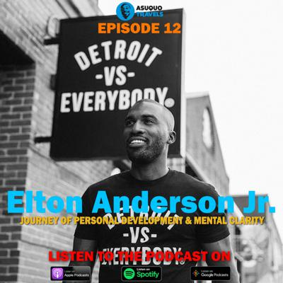 Cover art for Ep. 12: Journey of Personal Development and Mental Clarity ft. Elton Anderson Jr.