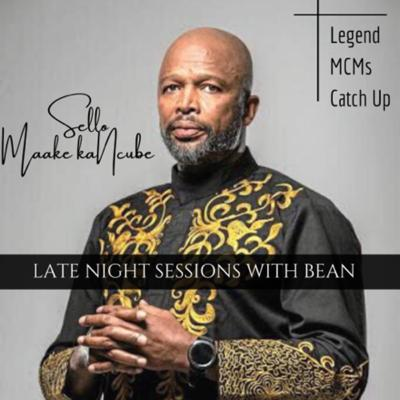 Cover art for Spilling the Beans with Bean: Legends MCM Catch Up with Sello Maake kaNcube