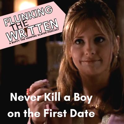 Cover art for Flunking the Written: Never Kill a Boy on the First Date