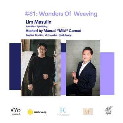 Cover art for #61 - Wonders of Weaving with Lim Masulin of Byo Living - Hosted by Manuel