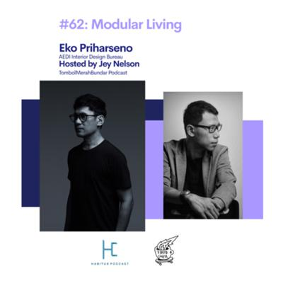 Cover art for #62 - Modular Living with Eko Priharseno hosted by Jey Nelson