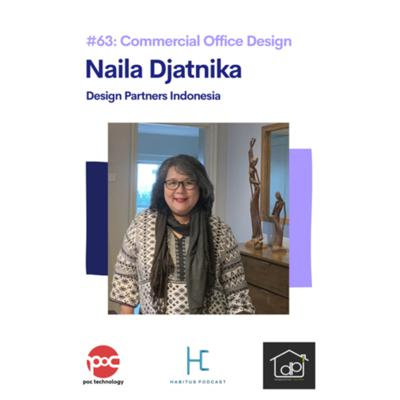 Cover art for #63 - Commercial Office Design with Naila Djatnika - Design Partners Indonesia