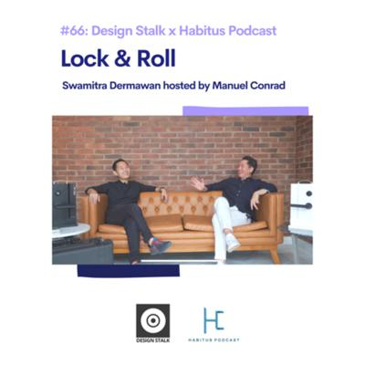 Cover art for #66 - Lock & Roll - Design Stalk x Habitus Podcast - feat. Swamitra of Habitus Concept hosted by Manuel Conrad