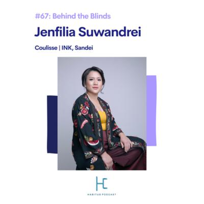 Cover art for #67 - Behind the Blinds: Jenfilia Suwandrei of Coulisse | INK, Sandei