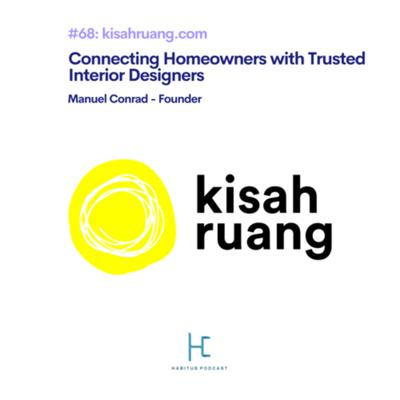 Cover art for #68 - Manuel Conrad of KisahRuang.com: Connecting Homeowners with Trusted Interior Designers