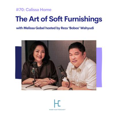 Cover art for #70: The Art of Soft Furnishings with Melissa Gobel of Calissa Home hosted by Reza 'Bobos' Wahyudi