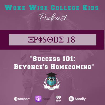 Cover art for Episode 18: Success 101: Beyonce's Homecoming