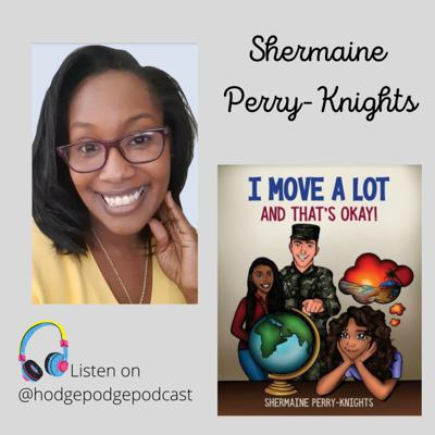 Cover art for Shermaine Perry-Knights- Author of I Move A Lot and That's Okay!