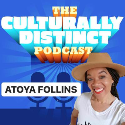 Cover art for EPISODE 5 | ATOYA FOLLINS | TALKS ABOUT PURPOSE