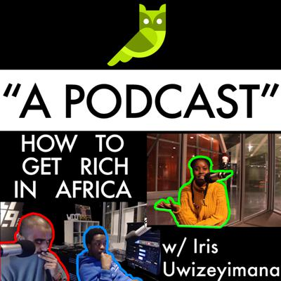 Cover art for Episode 7: How to Get Rich in Africa