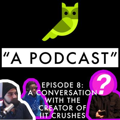 Cover art for Episode 9: A Conversation with the Creator of IIT Crushes