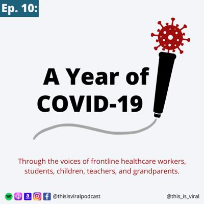 Cover art for Episode 10: A Year of COVID-19
