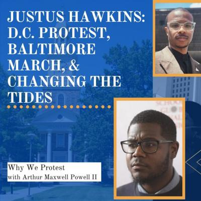 Cover art for Justus Hawkins: D.C. Protest, Baltimore March, & Changing The Tides