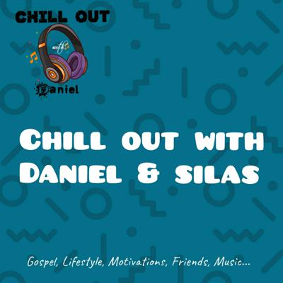 Chill Out with Daniel