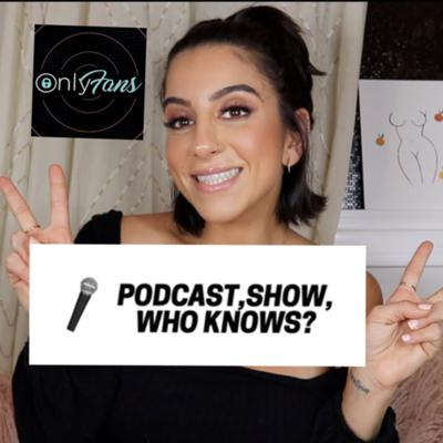 PODCAST, SHOW, WHO KNOWS?
