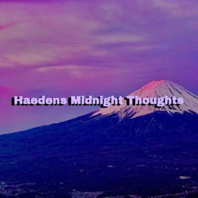 Haedens Thoughts