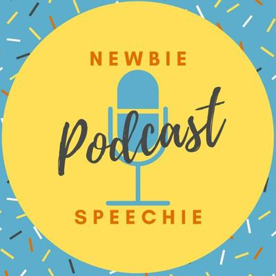 Cover art for Welcome to the Newbie Speechie Podcast