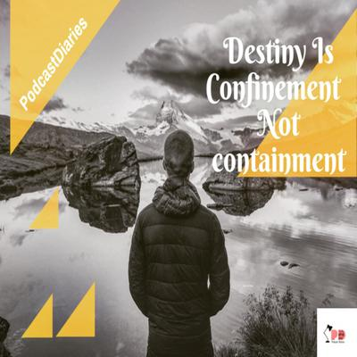 Cover art for Destiny is Confinement Not Containment