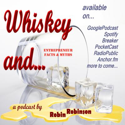 Cover art for Whiskey And...Entrepreneur Myths and Facts
