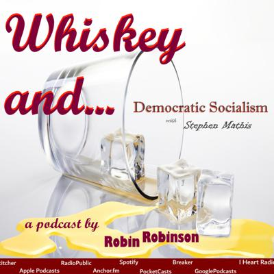 Cover art for Whiskey And...Democratic Socialism