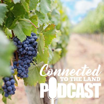 Connected To The Land Podcast
