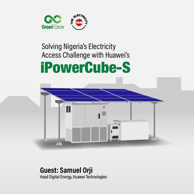 Cover art for Solving Nigeria's Electricity Access Challenge with the Huawei 'iPowerCube-S'