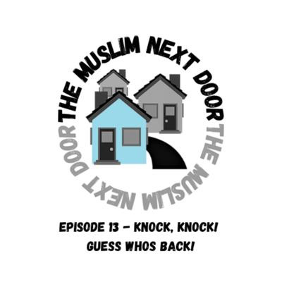 Cover art for Episode 13 - Knock, knock! Guess whos back!