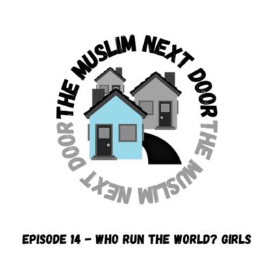 Cover art for Episode 14 - Who run the world? Girls!