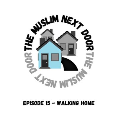 Cover art for Episode 15 - Walking Home