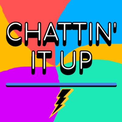 Cover art for Chattin' It Up - Ep. i