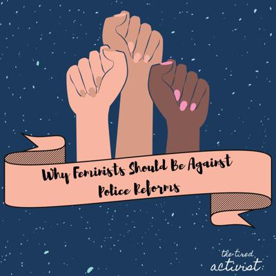 Cover art for Ep 2 part 1- Why Feminists Should Be Against Police Reforms