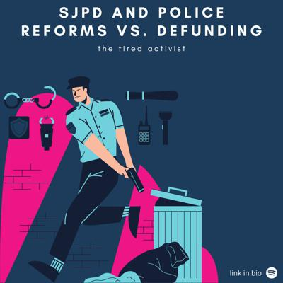 Cover art for Ep 2 part 2- SJPD and Police Reforms vs. Defunding