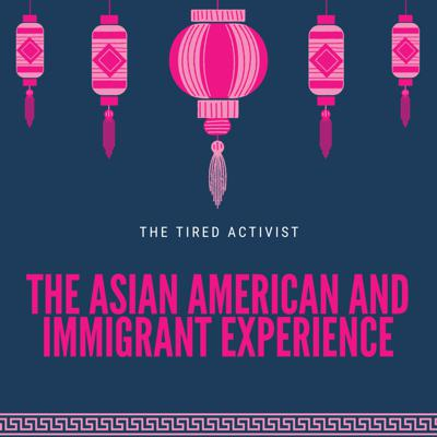 Cover art for Ep 3- The Asian American And Immigrant Experience