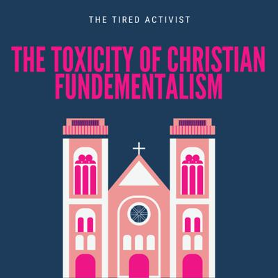 Cover art for Ep 4- The Toxicity of Christian Fundamentalism