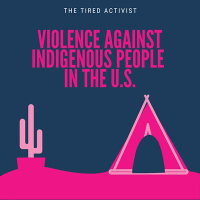Cover art for Ep 5- Violence Against Indigenous People In the U.S.