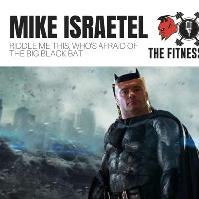 Cover art for Mike Israetel EP 138: Riddle Me This, Who's Afraid Of The Big Black Bat