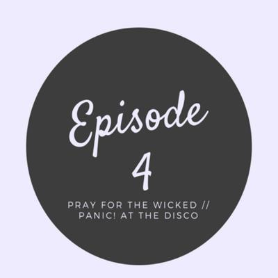 Cover art for Episode 4- Panic! at the Disco