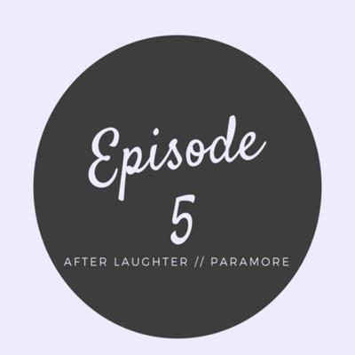 Cover art for Episode 5- Paramore