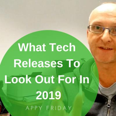 Cover art for What Tech Releases To Look Out For In 2019