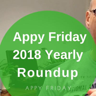 Cover art for Appy Friday 2018 Yearly Roundup!