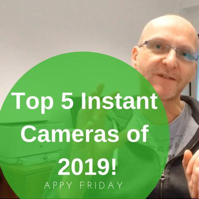 Cover art for The Top 5 Instant Cameras of 2019!