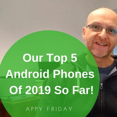 Cover art for Our Top 5 Android Phones Of 2019 So Far!