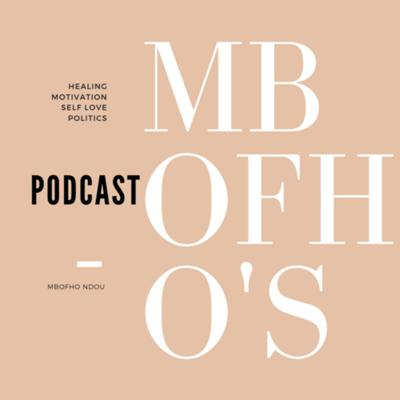 Mbofho's Podcast
