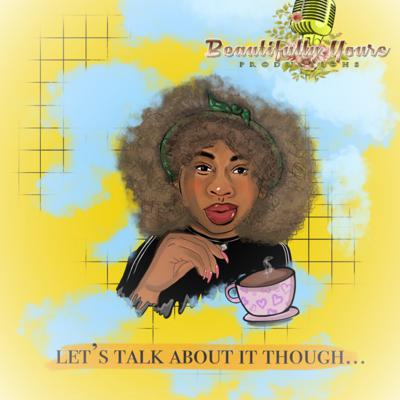 Cover art for Let's Talk About It Though... Family Ties & Traumas