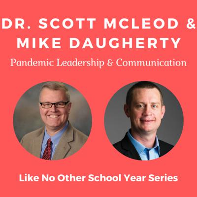 Cover art for Episode 20 - Dr. Scott McLeod & Mike Daugherty - Pandemic Leadership & Communication in Schools