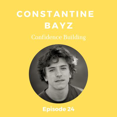 Cover art for Episode 24- Constantine Bayz (Confidence Building)