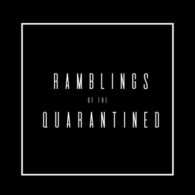 Cover art for Ramblings of the Quarantined Ep2