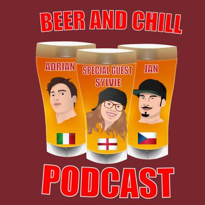 Beer And Chill Podcast